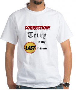 Correction! Terry is my LAST name!